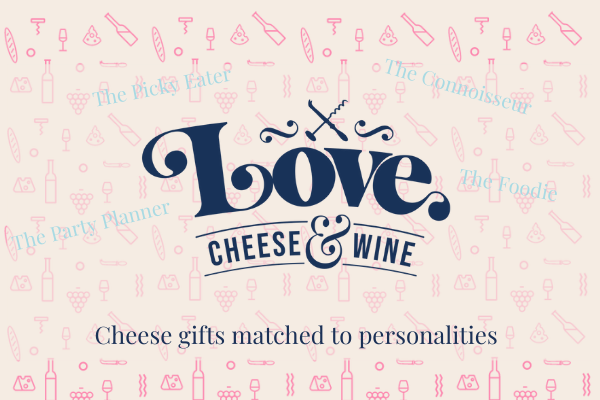 Cheese gifts matched to personalities